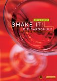 Shake it! - Cocktail-Buchtipp